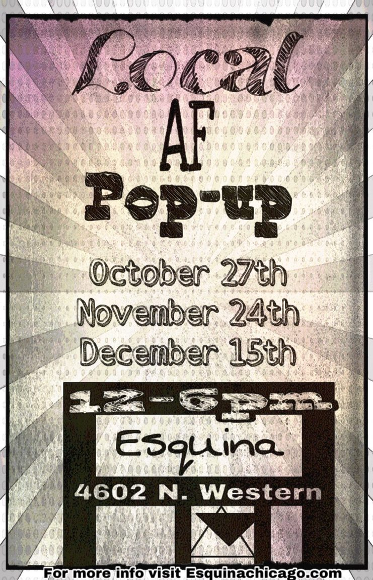 Local AF Artist Pop-Ups at Esquina – save the dates/grab your spot!
